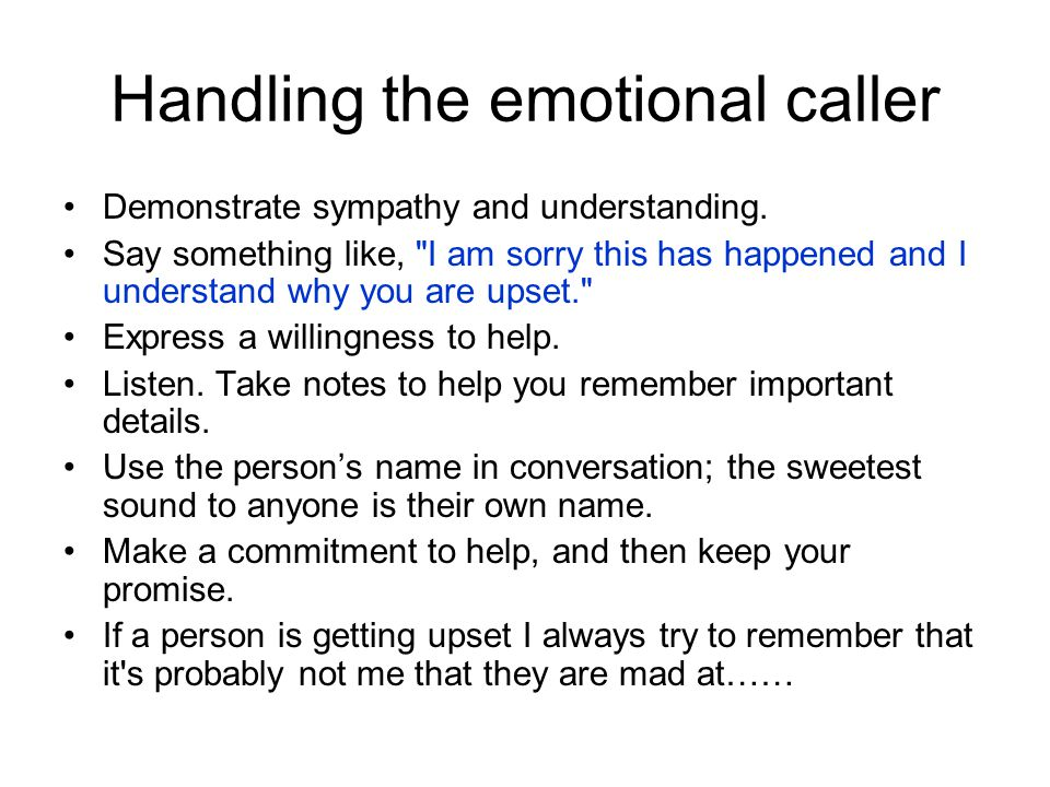 Handling the emotional caller