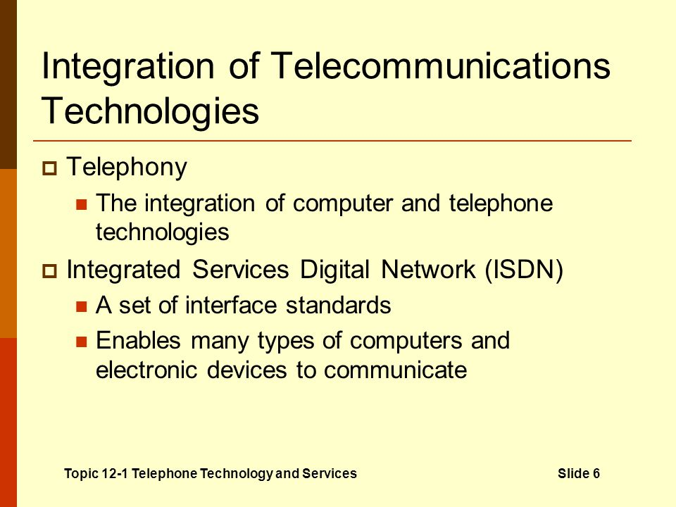 Integration of Telecommunications Technologies