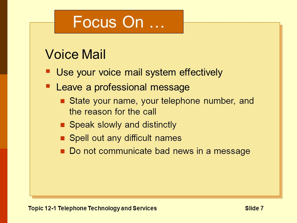 Focus On … Voice Mail A computerized voice messaging system
