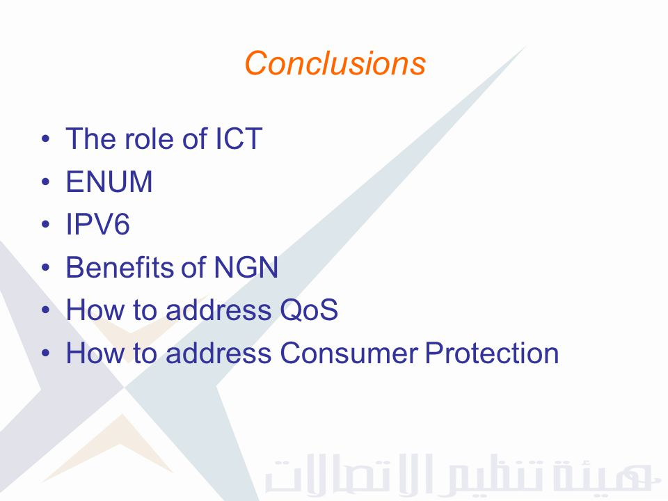 Conclusions The role of ICT ENUM IPV6 Benefits of NGN
