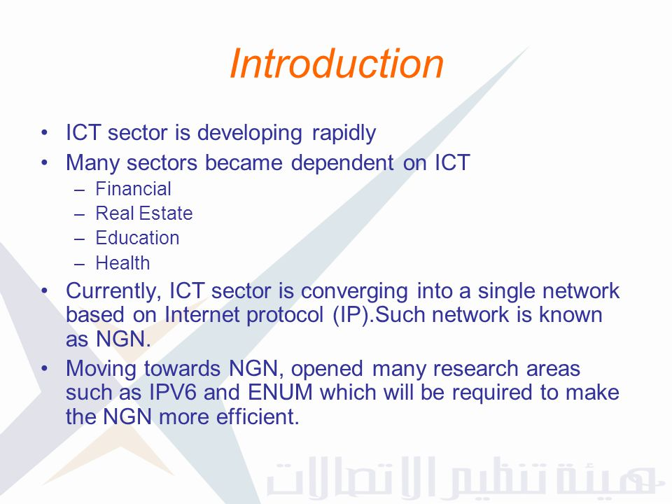 Introduction ICT sector is developing rapidly
