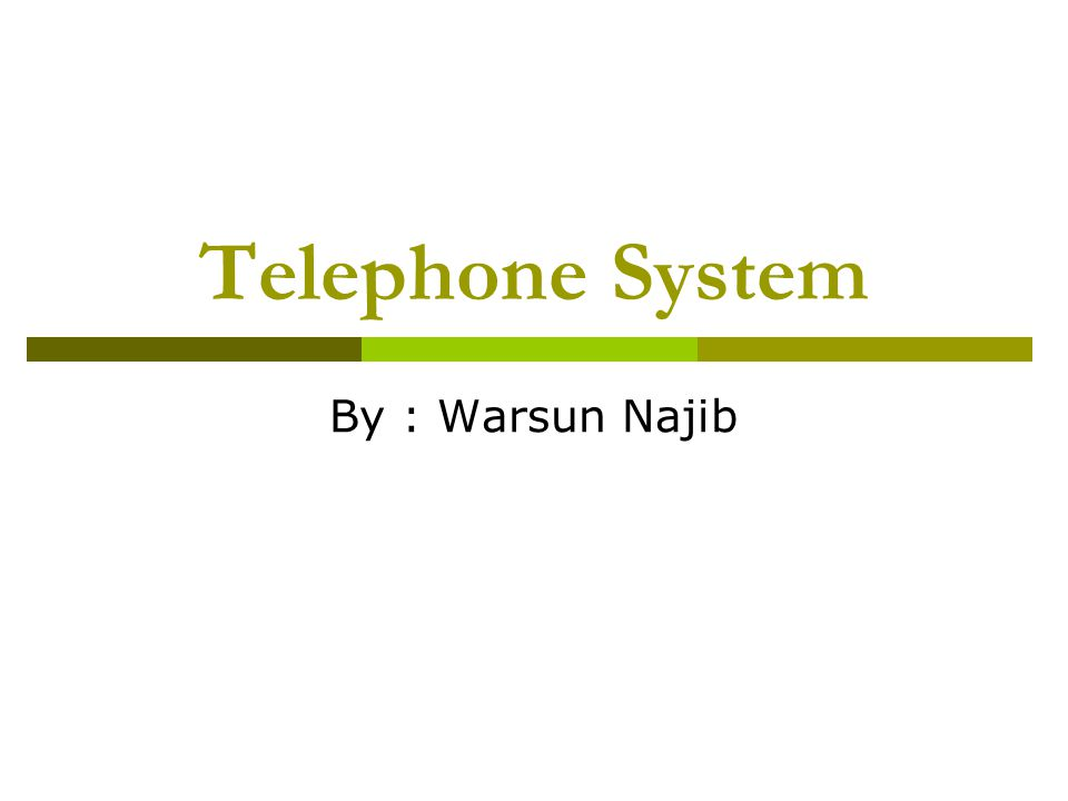 Telephone System By : Warsun Najib