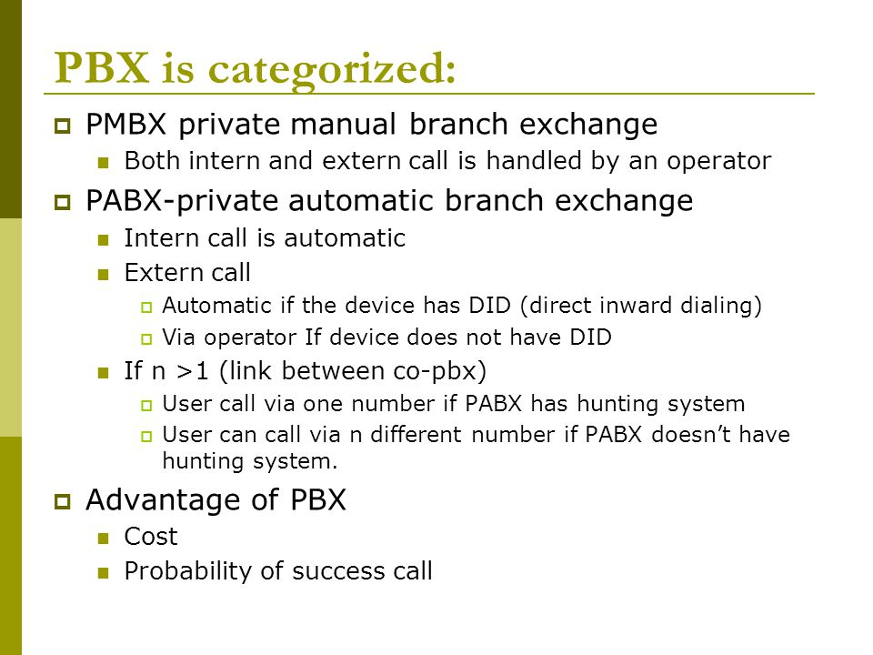 PBX is categorized: PMBX private manual branch exchange