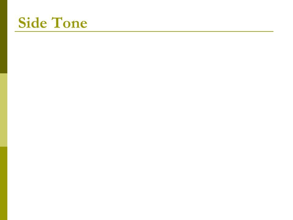 Side Tone