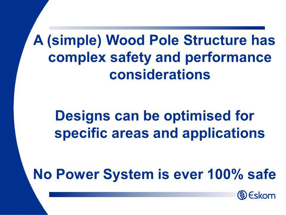 Designs can be optimised for specific areas and applications
