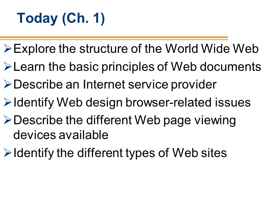 Today (Ch. 1) Explore the structure of the World Wide Web