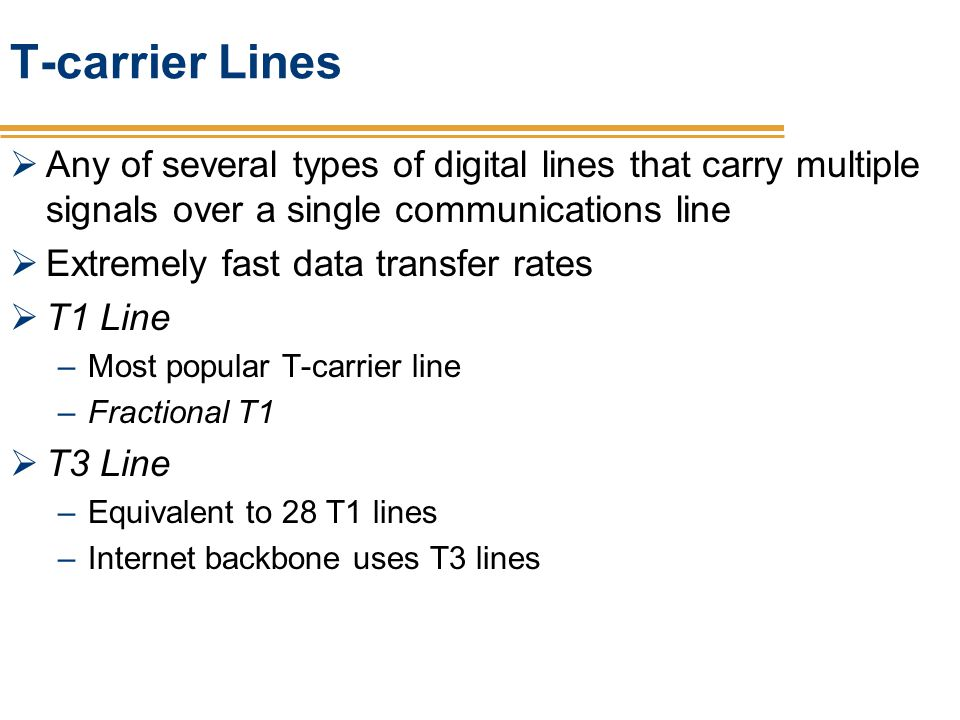 T-carrier Lines Any of several types of digital lines that carry multiple signals over a single communications line.