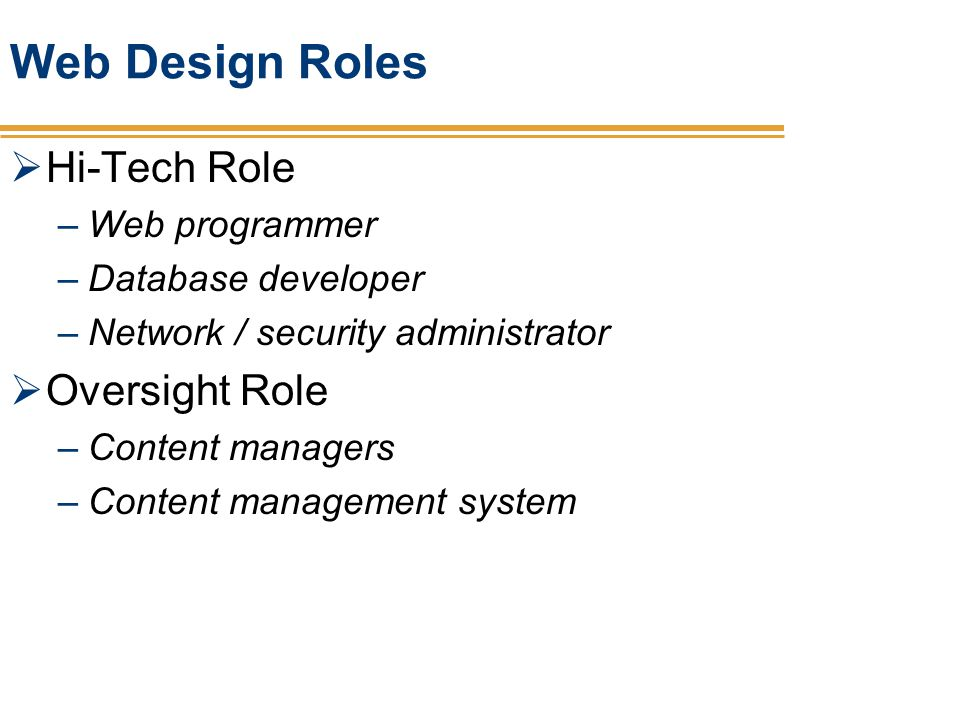 Web Design Roles Hi-Tech Role Oversight Role Web programmer