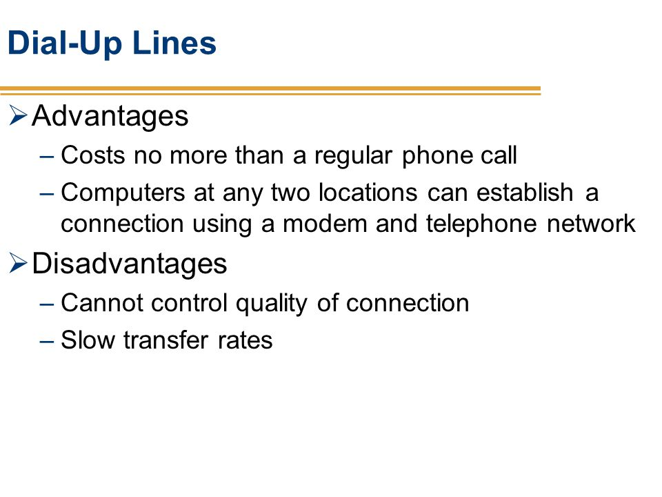 Dial-Up Lines Advantages Disadvantages