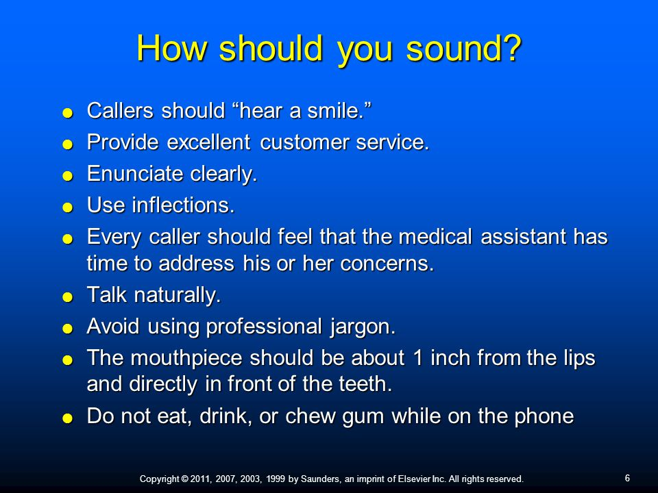 How should you sound Callers should hear a smile.