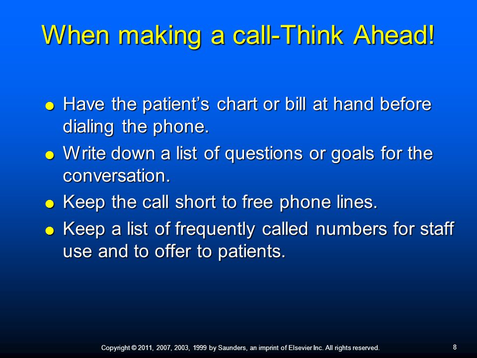 When making a call-Think Ahead!