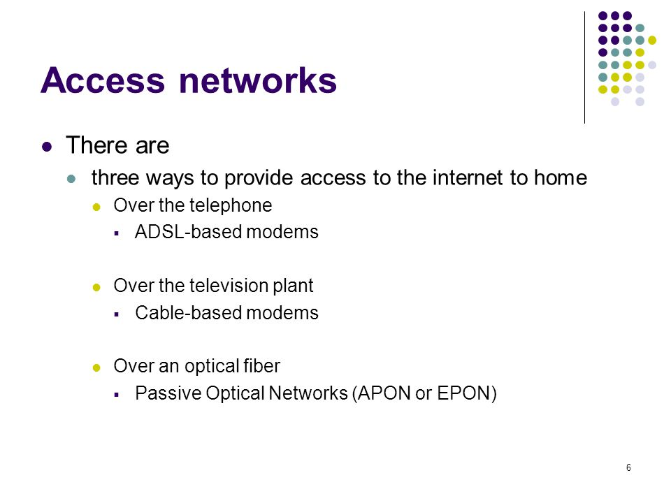 Access networks There are