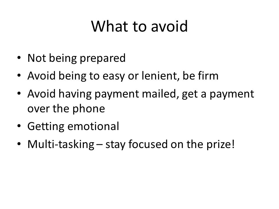 What to avoid Not being prepared