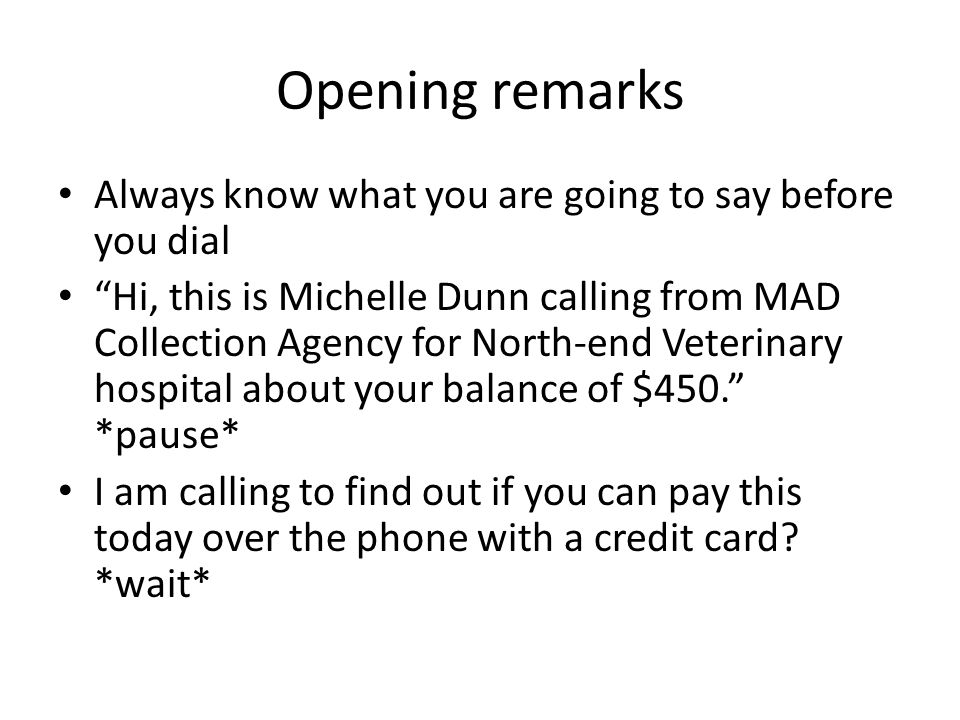 Opening remarks Always know what you are going to say before you dial