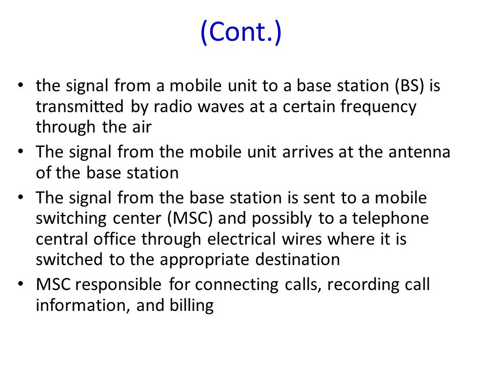 (Cont.) the signal from a mobile unit to a base station (BS) is transmitted by radio waves at a certain frequency through the air.