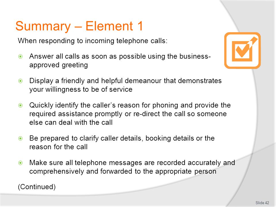 Summary – Element 1 When responding to incoming telephone calls:
