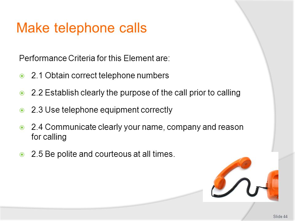 Make telephone calls Performance Criteria for this Element are: