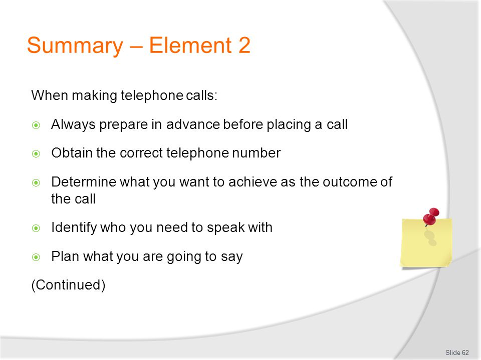 Summary – Element 2 When making telephone calls: