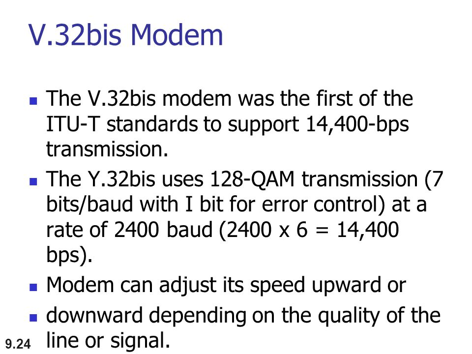 V.32bis Modem The V.32bis modem was the first of the ITU-T standards to support 14,400-bps transmission.