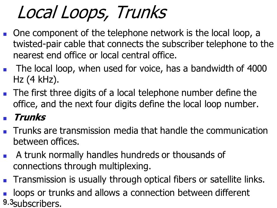Local Loops, Trunks