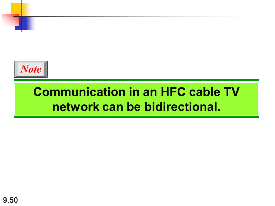 Communication in an HFC cable TV network can be bidirectional.
