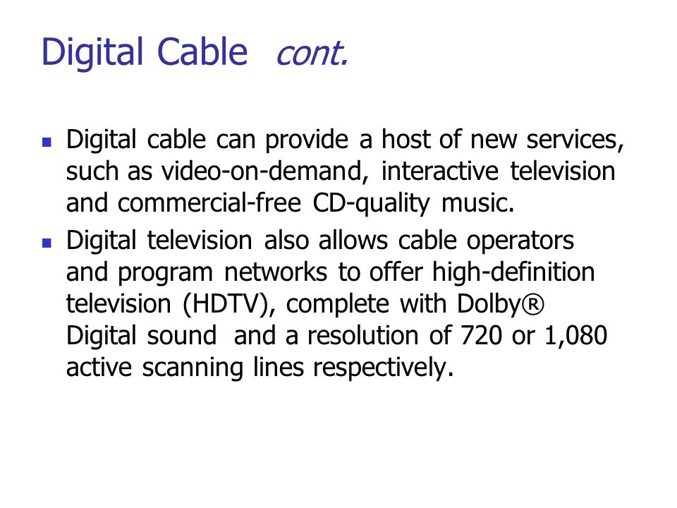 Digital Cable cont.