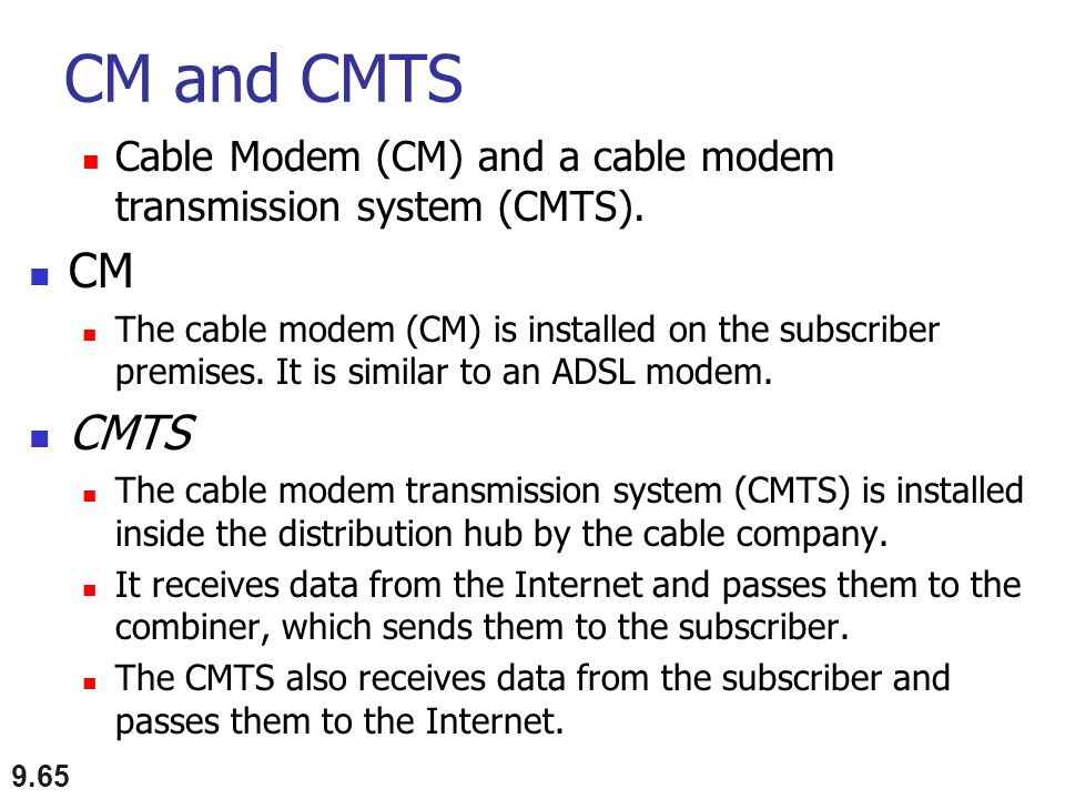 CM and CMTS Cable Modem (CM) and a cable modem transmission system (CMTS). CM.