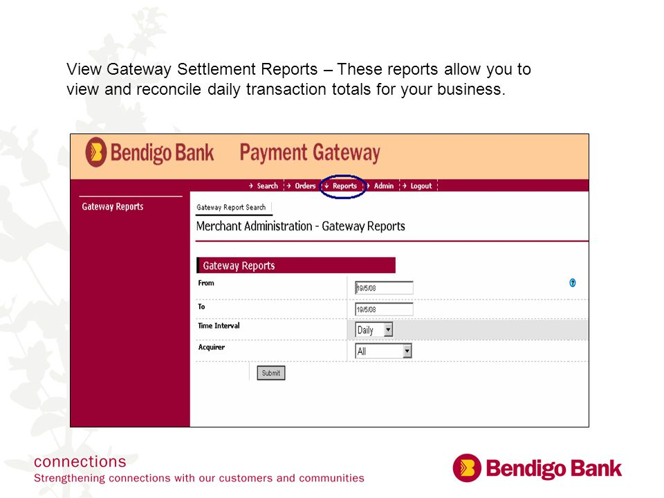 View Gateway Settlement Reports – These reports allow you to view and reconcile daily transaction totals for your business.
