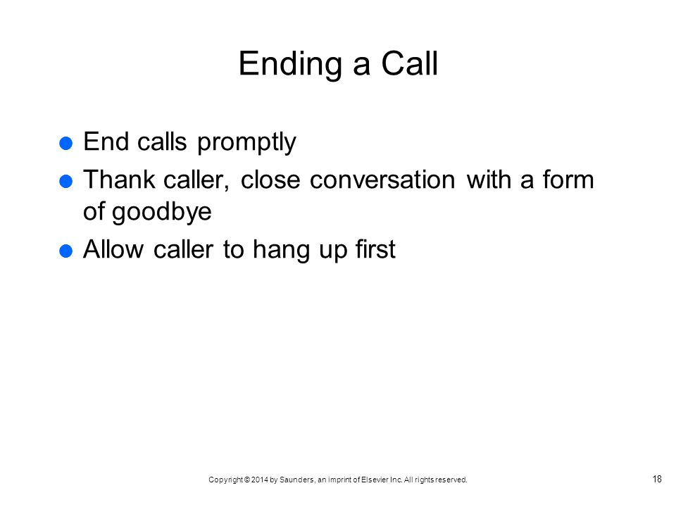 Ending a Call End calls promptly
