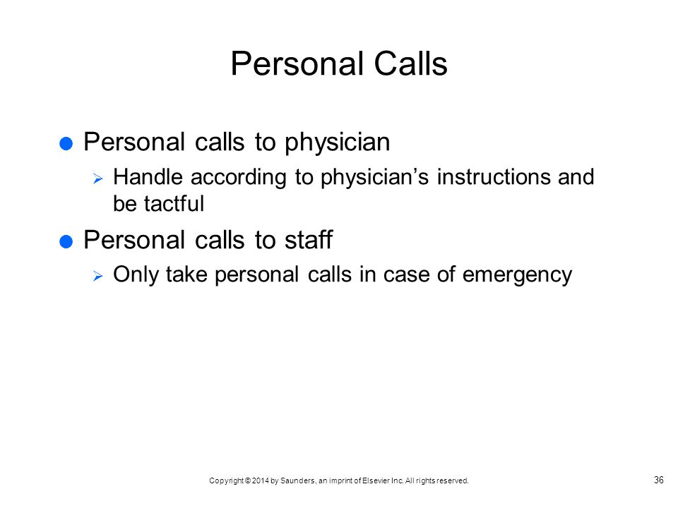 Personal Calls Personal calls to physician Personal calls to staff