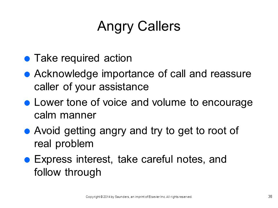 Angry Callers Take required action