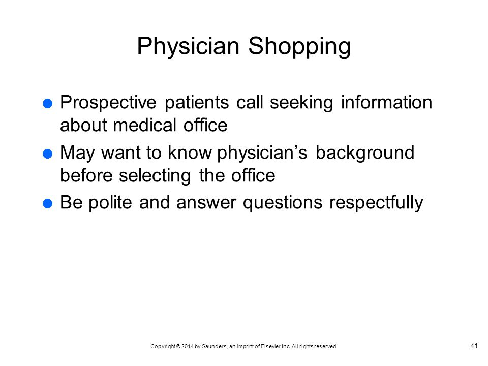 Physician Shopping Prospective patients call seeking information about medical office.