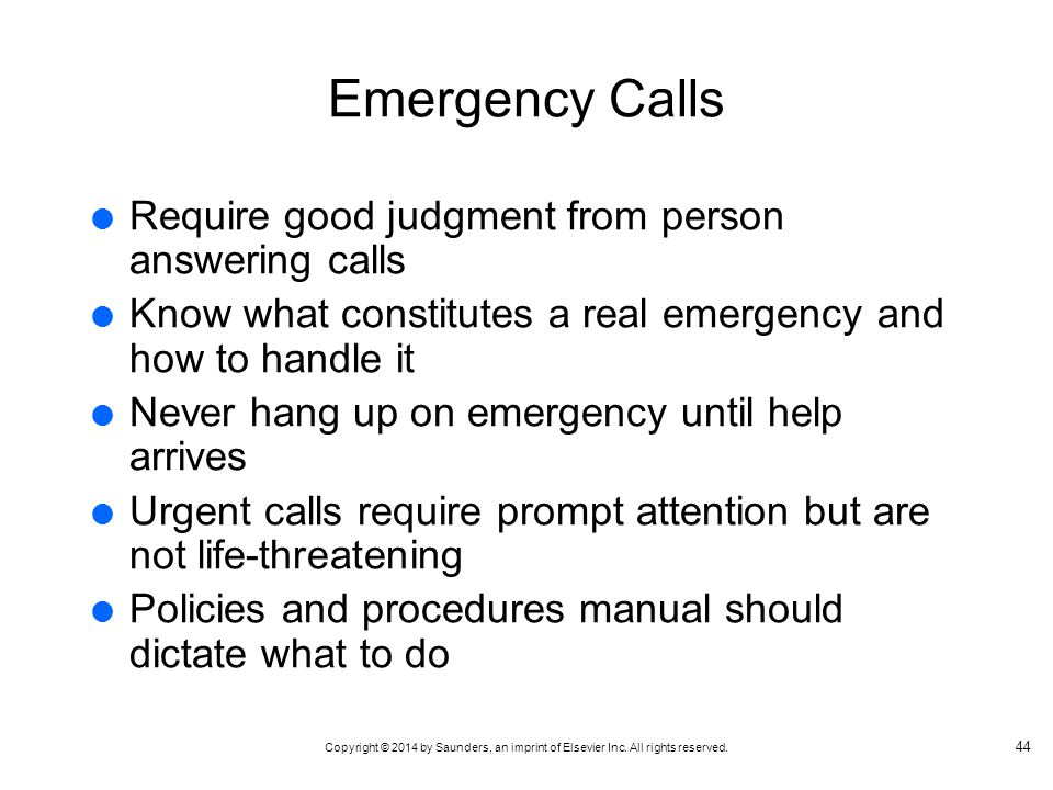 Emergency Calls Require good judgment from person answering calls