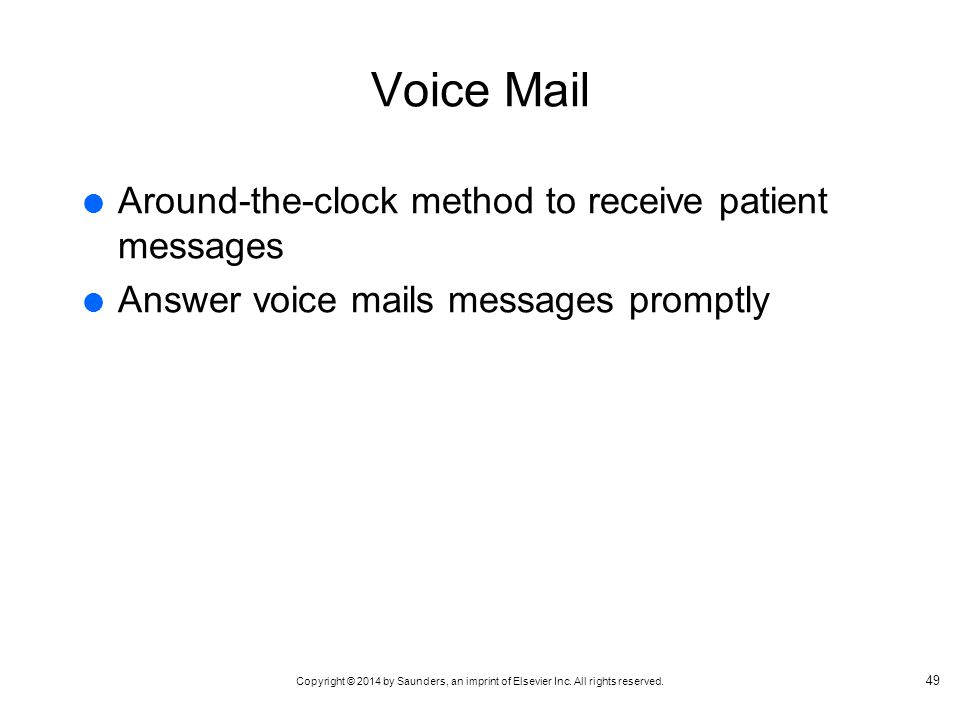 Voice Mail Around-the-clock method to receive patient messages