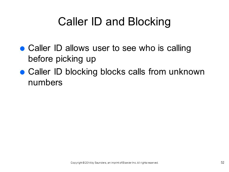 Caller ID and Blocking Caller ID allows user to see who is calling before picking up. Caller ID blocking blocks calls from unknown numbers.
