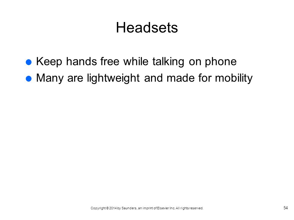 Headsets Keep hands free while talking on phone