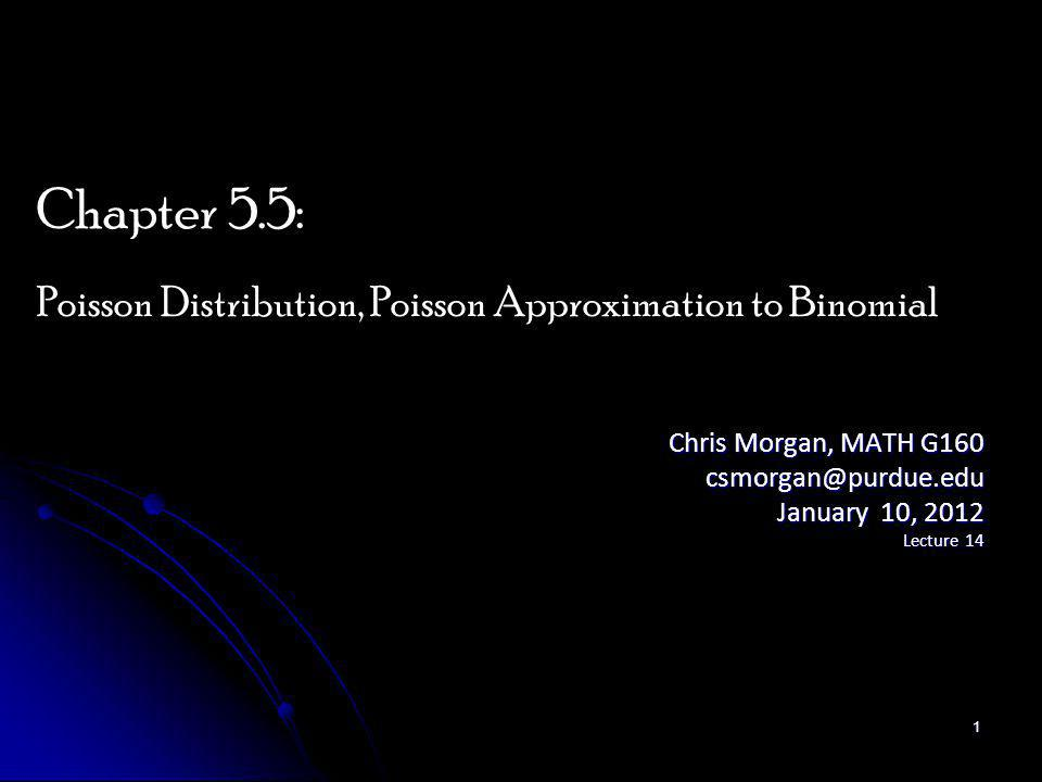 Chapter 5.5: Poisson Distribution, Poisson Approximation to Binomial