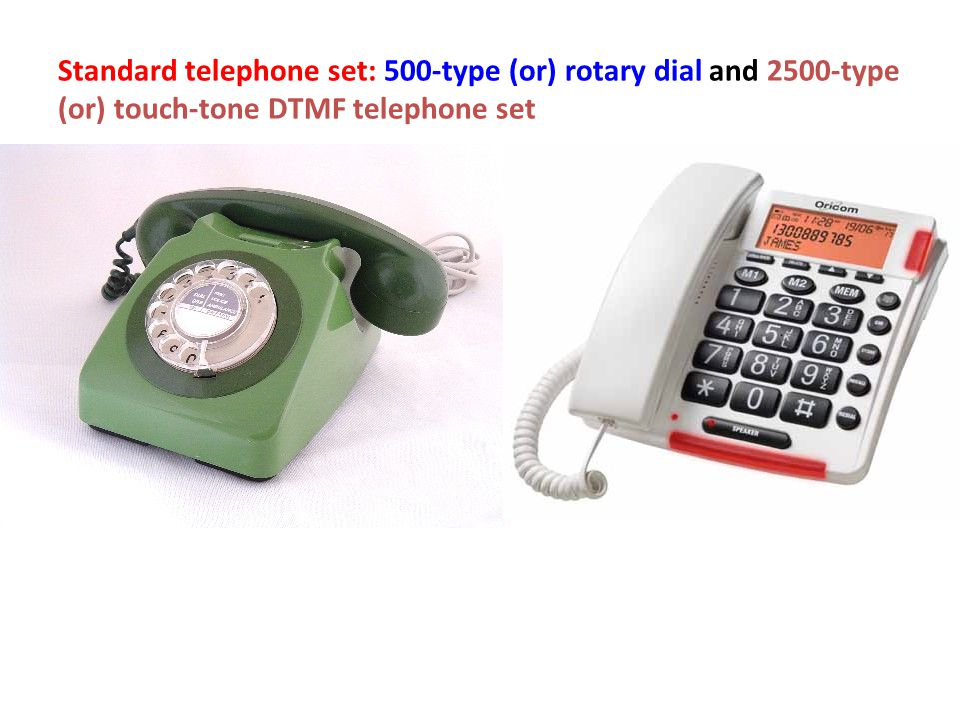 Standard telephone set: 500-type (or) rotary dial and 2500-type (or) touch-tone DTMF telephone set