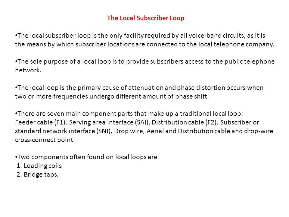 The Local Subscriber Loop