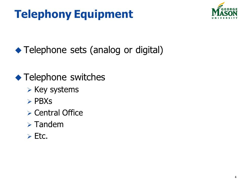 Telephony Equipment Telephone sets (analog or digital)