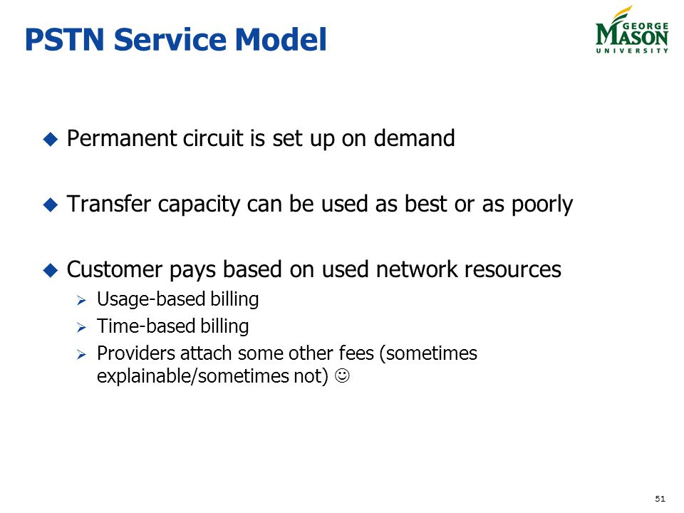 PSTN Service Model Permanent circuit is set up on demand