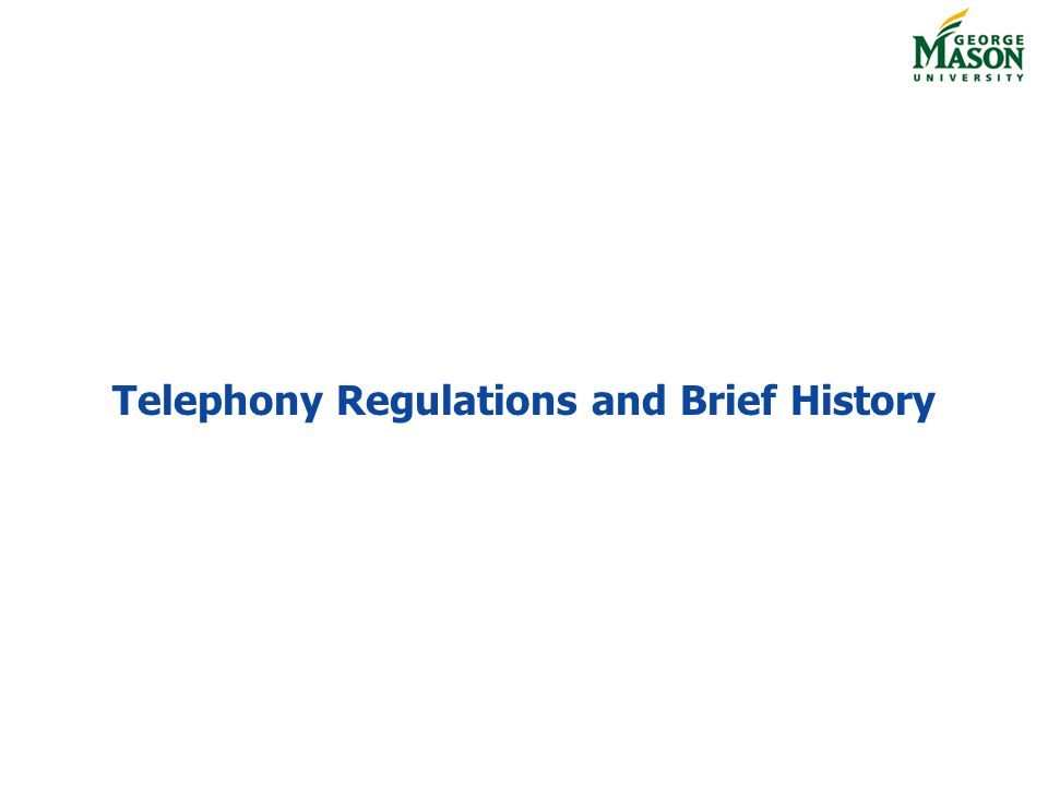 Telephony Regulations and Brief History
