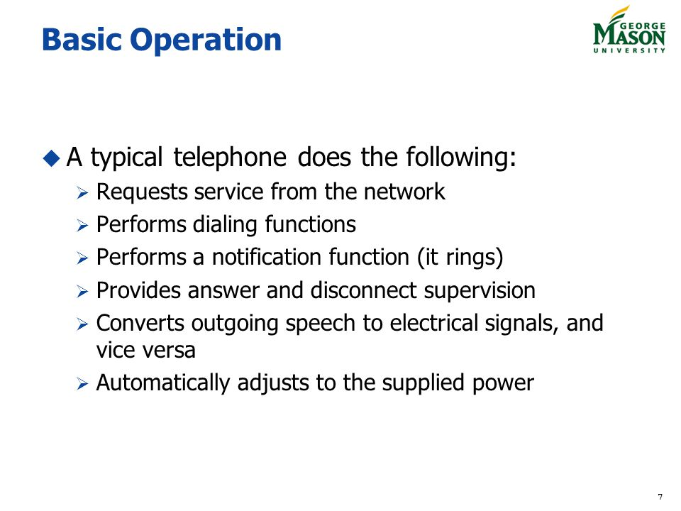 Basic Operation A typical telephone does the following: