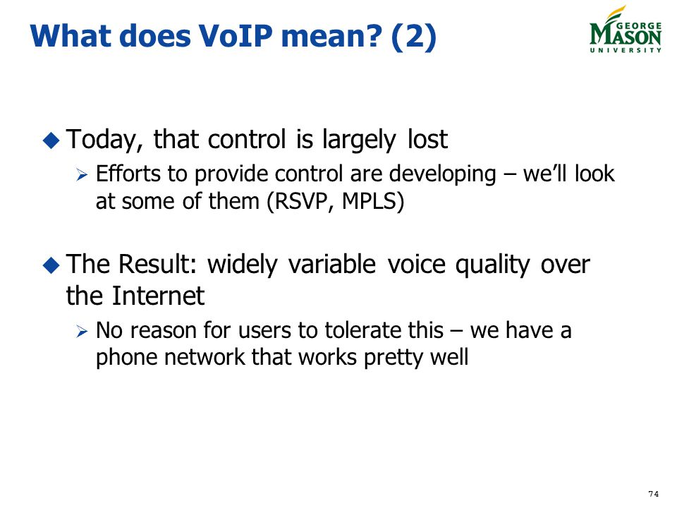 What does VoIP mean (2) Today, that control is largely lost