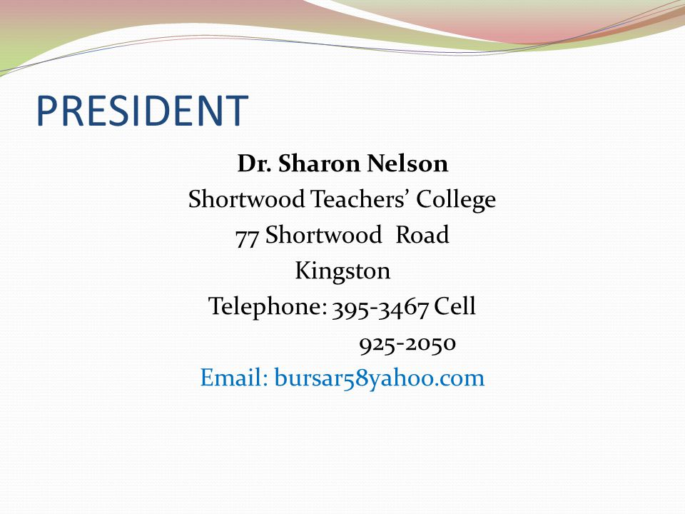 PRESIDENT Dr. Sharon Nelson Shortwood Teachers' College
