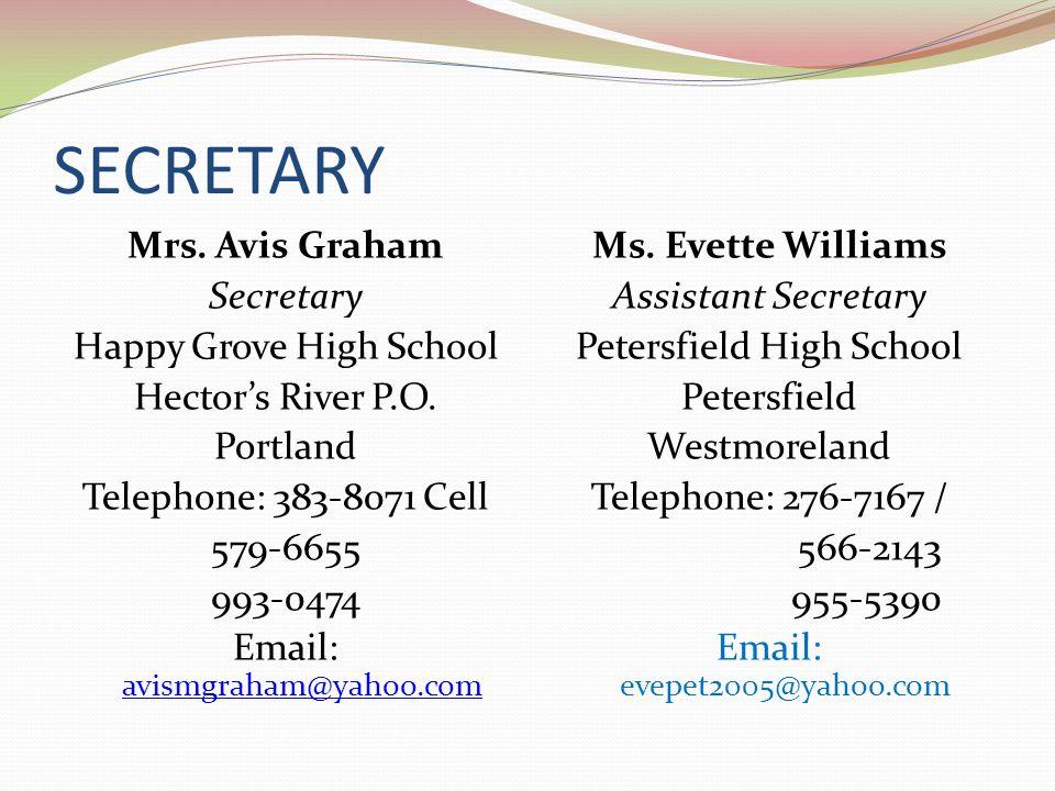 SECRETARY Mrs. Avis Graham Secretary Happy Grove High School