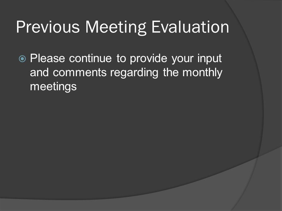 Previous Meeting Evaluation