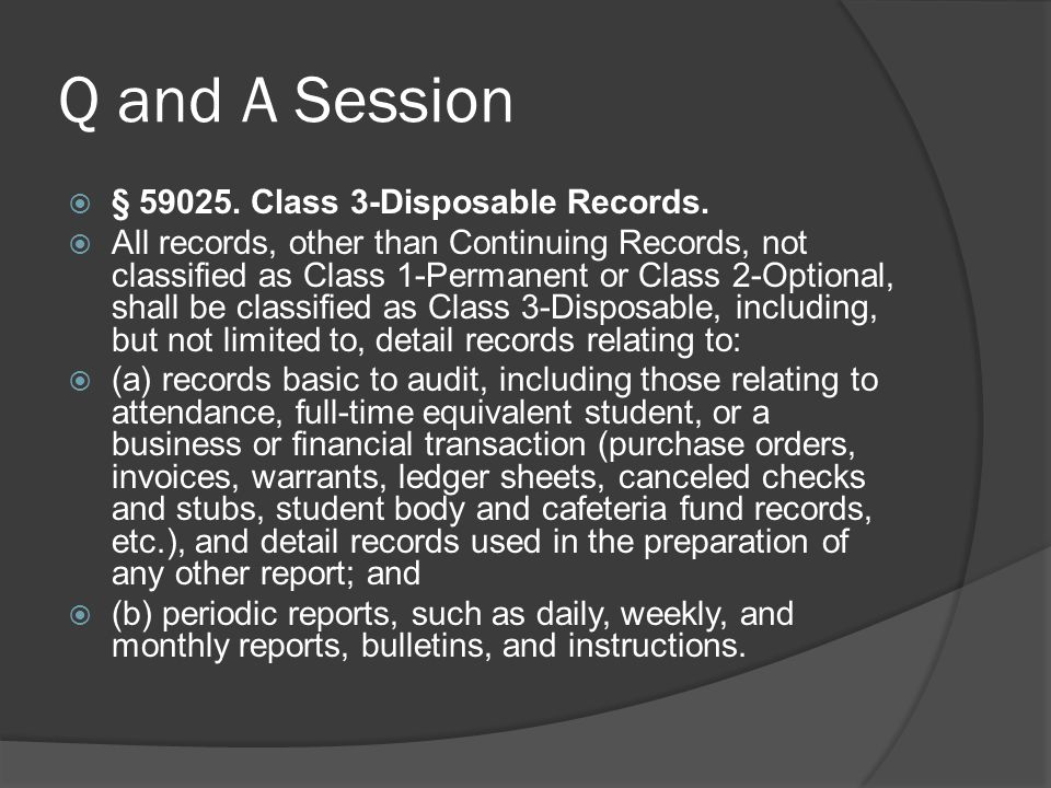 Q and A Session § 59025. Class 3-Disposable Records.