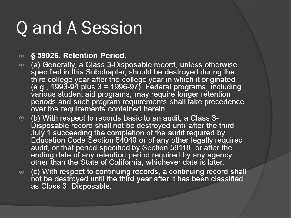 Q and A Session § 59026. Retention Period.