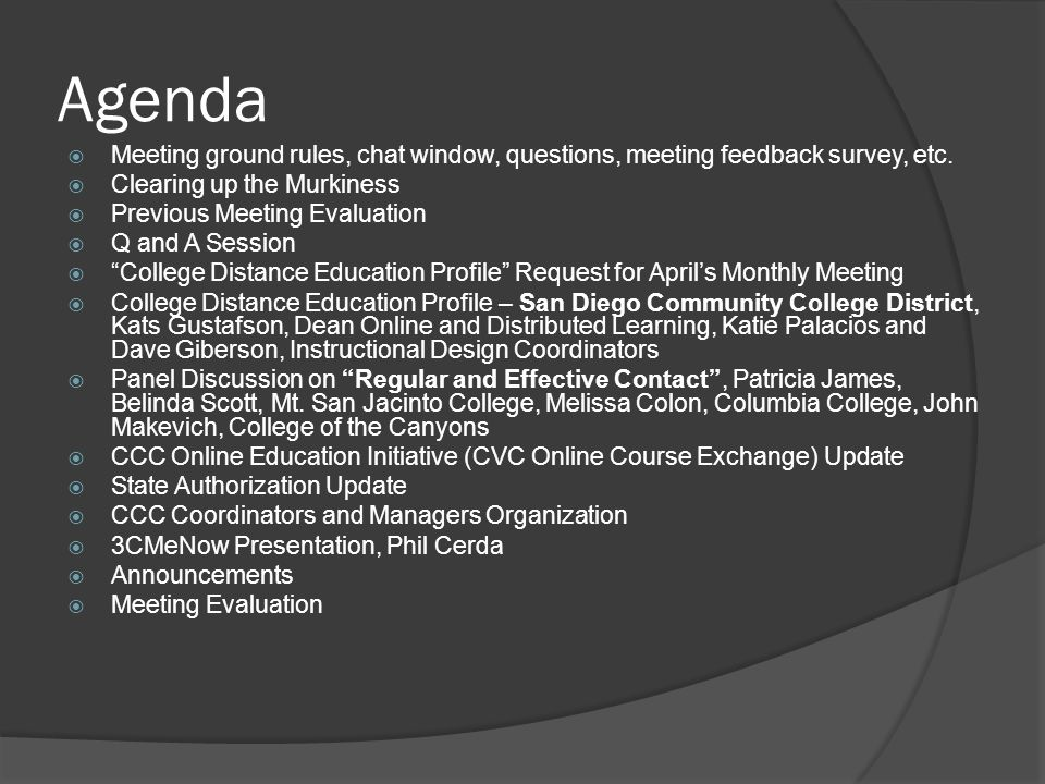Agenda Meeting ground rules, chat window, questions, meeting feedback survey, etc. Clearing up the Murkiness.